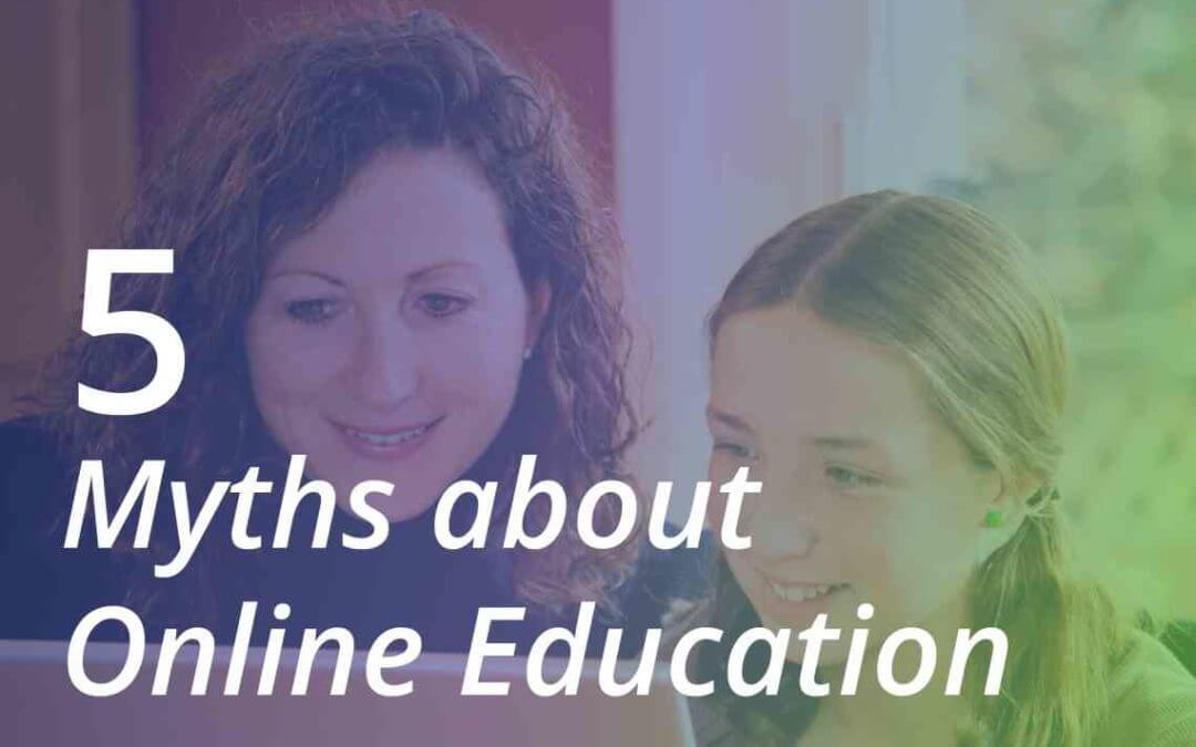 5 Myths about Online Education