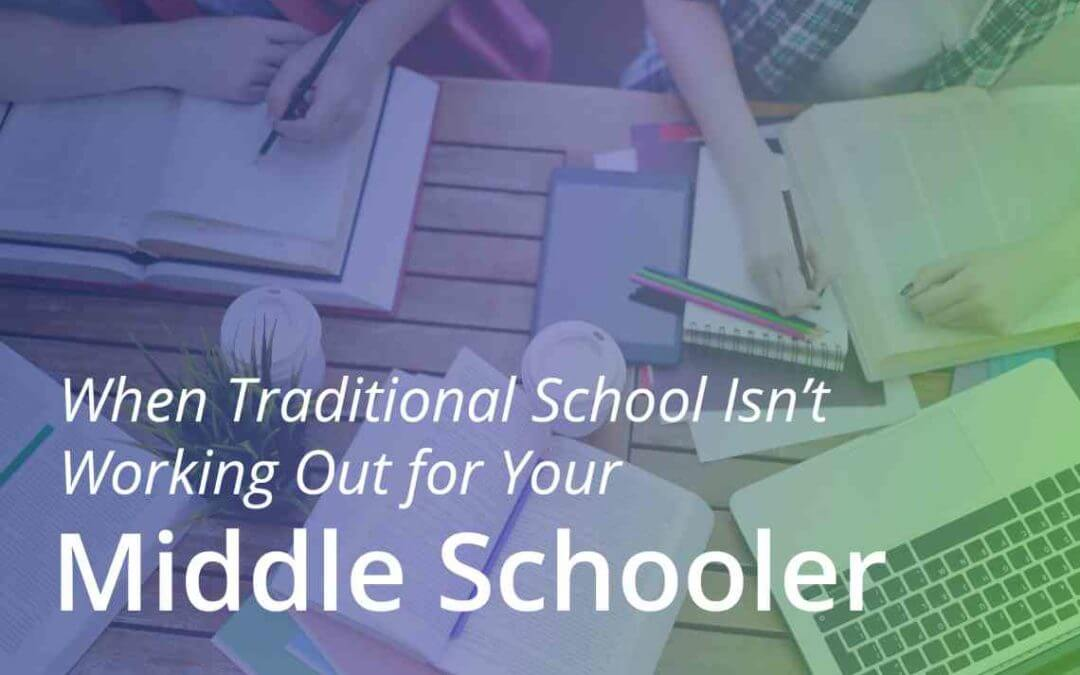 End of the Semester Blog:  When Traditional School Isn't Working Out for Your Middle Schooler